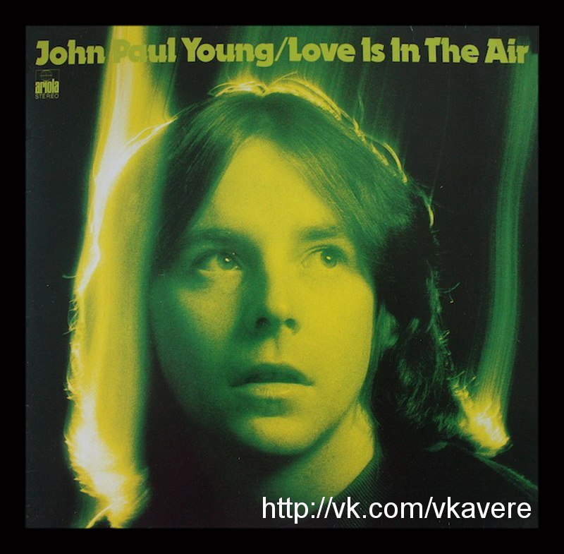 - Love is in the air John Paul Young