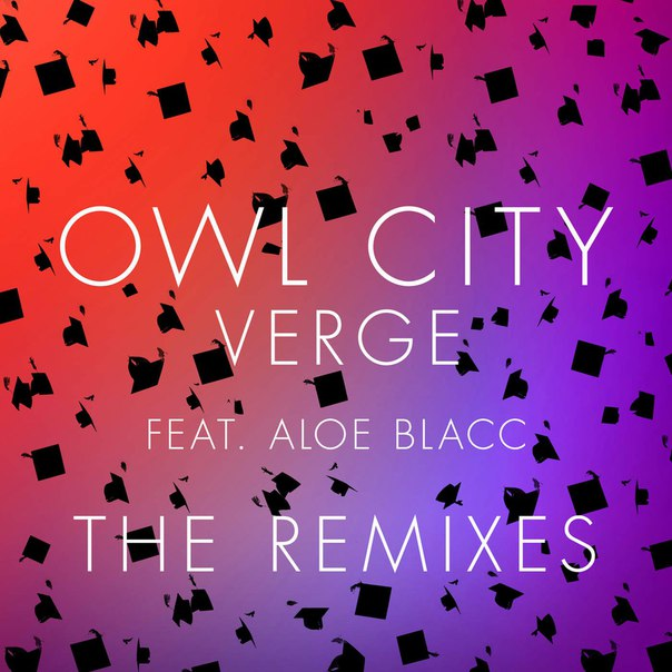 Verge (feat. Aloe Blacc) (хит) Owl City