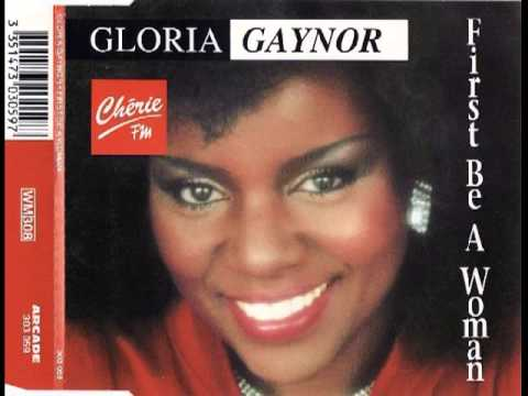 Gloria Gaynor First Be A Woman (remix)