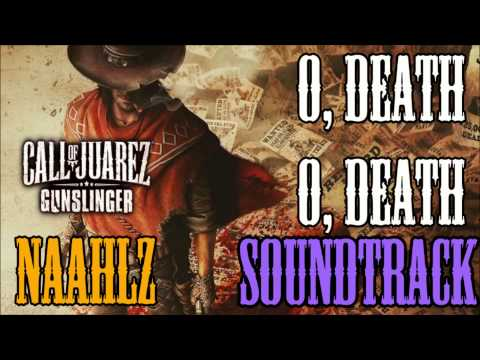 John Cygan Oh Death (Call of Juarez Gunslinger)