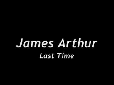 James Arthur  Last Time