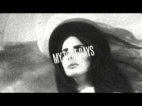Лана Дель Рей - My Best Days