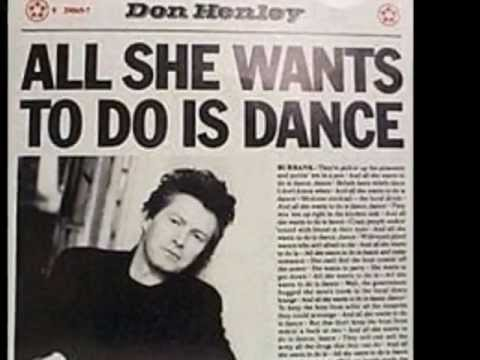Don Henley All She Wants To Do Is Dance