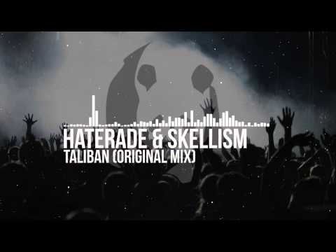 Haterade x Skellism - Taliban (Original Mix)