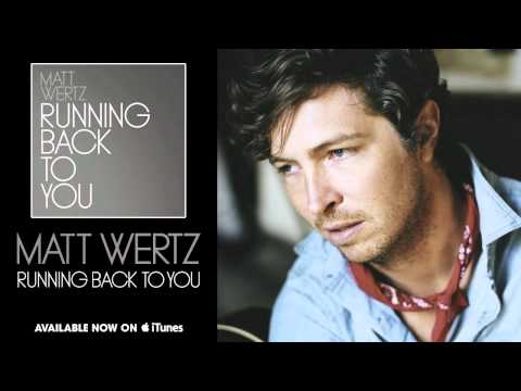 Matt Wertz Running Back To You