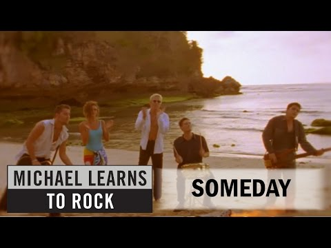 Michael Learns to Rock Someday, someway together we will be baby