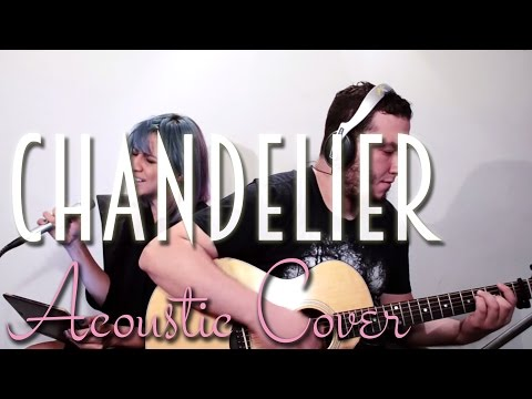 Sia Chandelier (cover acoustic version)